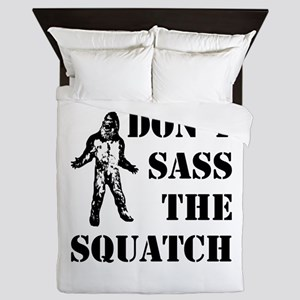 Dont sass the Squatch Queen Duvet